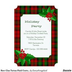Kerr Clan Tartan Plaid Custom Christmas Party Card Festive Christmas party invitation done in the traditional green and red Kerr clan tartan plaid pattern. Graphics of a decorative green edged white text area, in the middle, has a pretty sprig of holly, at the top and the bottom left corner. Personalize the green text to suit your party needs.