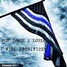For those I love I will sacrifice.