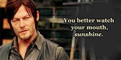 "Daryl Dixon to Milton: "" You better watch your mouth, sunshine."" The Walking Dead, S3E13 - ""Arrow on the Doorpost"""