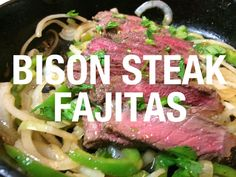 Easy and Tasty Bison Steak Fajitas - The Bison Girl Bison Recipes, Bison Meat, Fajita Recipe, Steak Fajitas, Best Steak, Tasty Recipe, Vegetable Seasoning, Potato Recipes, Yummy Food