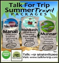 Talk For Trip Presents Summer Vacation Offers Totally In Budget Talk to Our Booking team: +91 9696018500 Visit Our website For Extra 5% discount: www.talkfortrip.com Or Just Give Us a Missed Call On +91 9696018500  #TFT  #TalkForTrip #BudgetTourpackages #Manali #Rishikesh #Munnar #SummerVacationOffers #ComeTakeCheapestTourPackages Munnar, Rishikesh, Competitor Analysis, Just Giving, Rafting, Awesome, Amazing, Budgeting, Presents