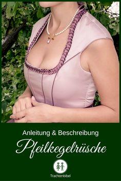 Anleitung und Beschreibung einer Pfeilkegelrüsche. Auszier fürs Dirndl.