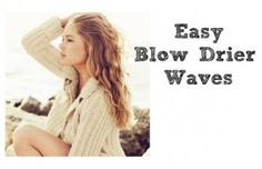Easy Blowdrier Waves-- by beautyliciousinsider, who is awesome!