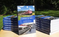 The 14th edition of Europe by Rail: The Definitive Guide for Independent Travellers - written by Nicky Gardner and Susanne Kries