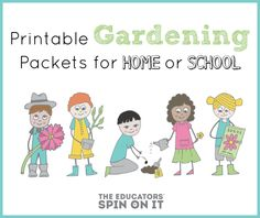 A month of ideas for gardening with kids Plus Gardening Printables