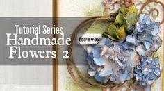 Tutorial Series: Handmade Flowers 2