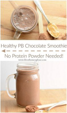 Healthy Chocolate Peanut Butter Protein Smoothie (no weird powder needed)                                                                                                                                                                                 More
