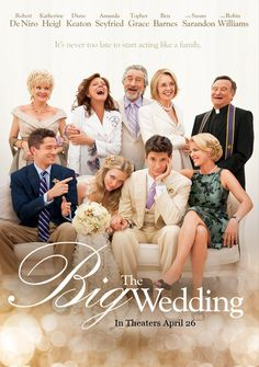 The Big Wedding #Movie Starring Robert De Niro, Katherine Heigl, Diane Keaton, Amanda Seyfried, Topher Grace, Ben Barnes, Susan Sarandon, Robin Williams