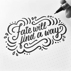 Fate Will Find A Way - hand lettering by Wink & Wonder                                                                                                                                                     More