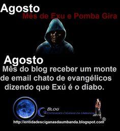 Entidades Ciganas da Umbanda (Clique Aqui) para entrar.: AGOSTO, MÊS DE EXU, POMBA GIRA E DOS EVANGÉLICOS C...