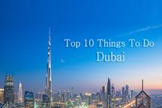 Explore Top 10 Things to Do in Dubai - Dubai is famous for its sightseeing attractions, Ultra Modern Architectures, Luxury Life and Adventure Activities.  read more:- http://goo.gl/5IL0TG