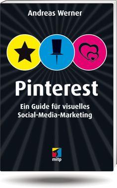 """Useful book: """"Pinterest. Ein Guide für visuelles Social-Media-Marketing"""" von Andreas Werner alias @Andrea Saxe Werner #pinterest"""