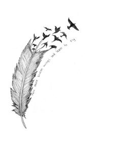 tattoo idea?  Take those broken wings and learn to fly