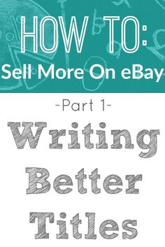 How To Sell More On eBay - Part 1 - How To Write Better Titles For Your Listings!  Learn how to make money by selling all eBay!  If you are already an eBay seller, learn to sell more!