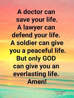 Only God can give you everlasting life! Prayer Verses, Faith Prayer, Prayer Quotes, Bible Verses Quotes, Wise Quotes, Faith In God, Faith Quotes, Scriptures, Qoutes