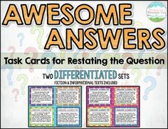 32 DIFFERENTIATED Restating the Question Task Cards! Each card includes a brief paragraph (16 fiction restating the question cards and 16 nonfiction restating the question cards) and a short who, what, where, when, why, or how question to be answered. The brief passages and questions are designed to helps students practice restate the question in answers.  $