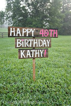 HaPpY 40th Birthday Party Wood Yard Sign by CountryWeddingSigns, $75.00