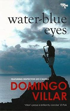 Water-blue eyes / Domingo Villar ; translated from the Spanish by Martin Schifino