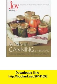 Joy of Cooking All About Canning  Preserving (9780743215022) Irma S. Rombauer, Marion Rombauer Becker, Ethan Becker , ISBN-10: 0743215028  , ISBN-13: 978-0743215022 ,  , tutorials , pdf , ebook , torrent , downloads , rapidshare , filesonic , hotfile , megaupload , fileserve
