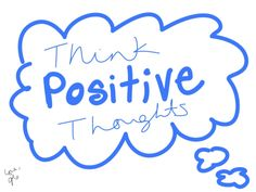 Think positive thoughts! ...This is practically our team motto - right @Susan Sivore and @Missy Russell :)