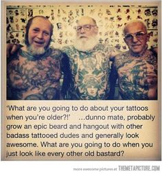 Old people with tattoos    The sad moment when you like the over all message of a pin but it has a cuss word in it xP  oh well..:/