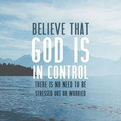"""God is in Control!"" There is no need to be stressed. REMEMBER God's plans for your life far exceed the circumstances of your day! Jeremiah 29:11 #Jeremiah29:11 #GodIsInControl #HaveFaith"