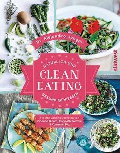 Cocolinchen : Clean Eating - Natürlich und gesund genießen von D...