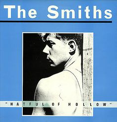 http://en.wikipedia.org/wiki/Hatful_of_Hollow  Hatful of Hollow is a compilation album by the English rock band The Smiths, featuring BBC Radio 1 studio recordings and two contemporary singles with their B-sides. It was released on 12 November 1984 by the band's British record company, Rough Trade, just months after the band's debut