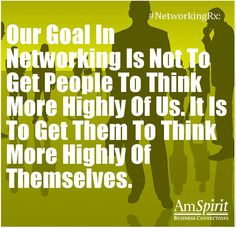 #NetworkingRx: How do you get others thinking highly of themselves?