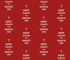 Keep Calm Dance On Red fabric by 13moons_design on Spoonflower - custom fabric