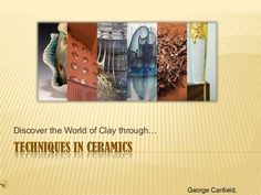 Techniques in Ceramics by George Canfield via slideshare