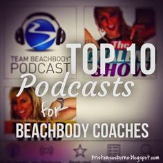 Top 10 Podcasts for Beachbody Coaches - Personal Development and Social Media Marketing Tips - Great Resource on How to Run Your Business