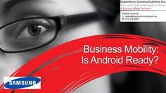 android-tablet-for-business by Experience Communications Inc. via Slideshare