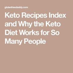 Keto Recipes Index and Why the Keto Diet Works for So Many People