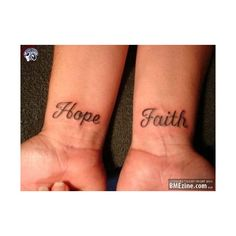 Hope and Faith tattoo - Tattoos Photo (8274424) - Fanpop ❤ liked on Polyvore featuring accessories, body art, tattoos and pictures