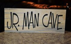 My son is going to need this for his big boy room!!! :)    Jr Man Cave Hand Painted Sign by TheVarietyShop on Etsy, $14.00