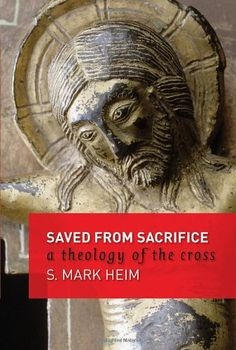 Saved from Sacrifice: A Theology of the Cross by Mark S. ... https://www.amazon.com/dp/0802832156/ref=cm_sw_r_pi_dp_x_EjMOyb5YY2R5Q
