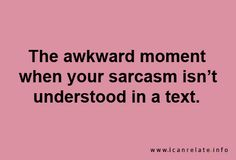 For real! Because WHERE IS THE SARCASTIC FONT?