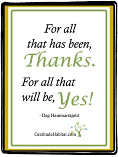 Thanks and Yes...two powerful words. Visit us at: www.GratitudeHabi... #thanks #yes #Dag-Hammarskjold