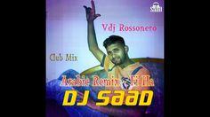 Dj Saad Remix : Arabic Music Remix - Fi Ha The Rhythm Of The Night (Club...