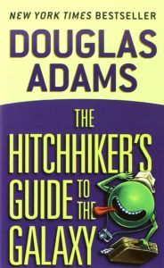 The Hitchhiker's Guide to the Galaxy by Douglas Adams - an entertaining book with no particular purpose.