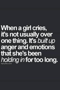 """When a girl cries,it's not usually over one thing. It's built up anger & emotions that she's been holding in for too long"" Quotes Deep Feelings, Mood Quotes, Life Quotes, Difficult Relationship Quotes, Cry Quotes, Sadness Quotes, Reality Quotes, Great Quotes, Thoughts"