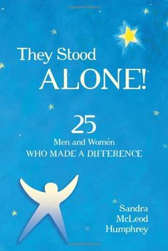 They Stood Alone!: 25 Men and Women Who Made a Difference... http://smile.amazon.com/dp/1616144858/ref=cm_sw_r_pi_dp_5Rblxb0CT6PNH