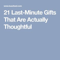 21 Last-Minute Gifts That Are Actually Thoughtful