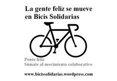 Sé feliz www.bicissolidarias.wordpress.com