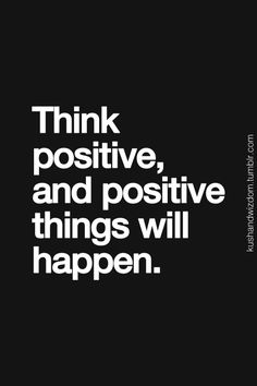Think Positive and Positive Things Will Happen. Be inspirational  ❥|Mz. Manerz: Being well dressed is a beautiful form of confidence, happiness & politeness