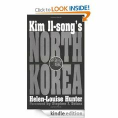 Kim Il-song's North Korea by Helen-Louise Hunter. $61.89. Publisher: Praeger (April 30, 1999). 296 pages. Author: Helen-Louise Hunter