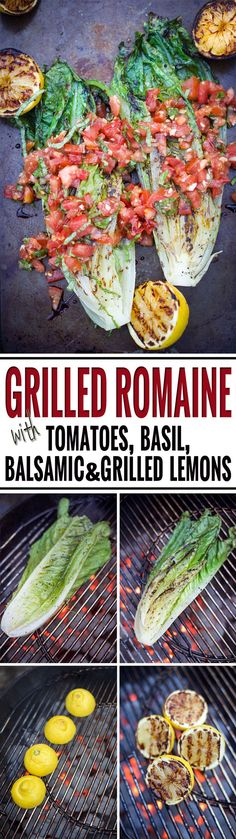 Grilled Romaine Lettuce with Tomatoes, Basil, Balsamic and Grilled Lemons. The perfect BBQ side dish!