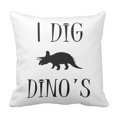 I Dig Dino's Throw Pillow - (Dinosaurs)