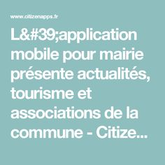 L'application mobile pour mairie présente actualités, tourisme et associations de la commune - CitizenApps